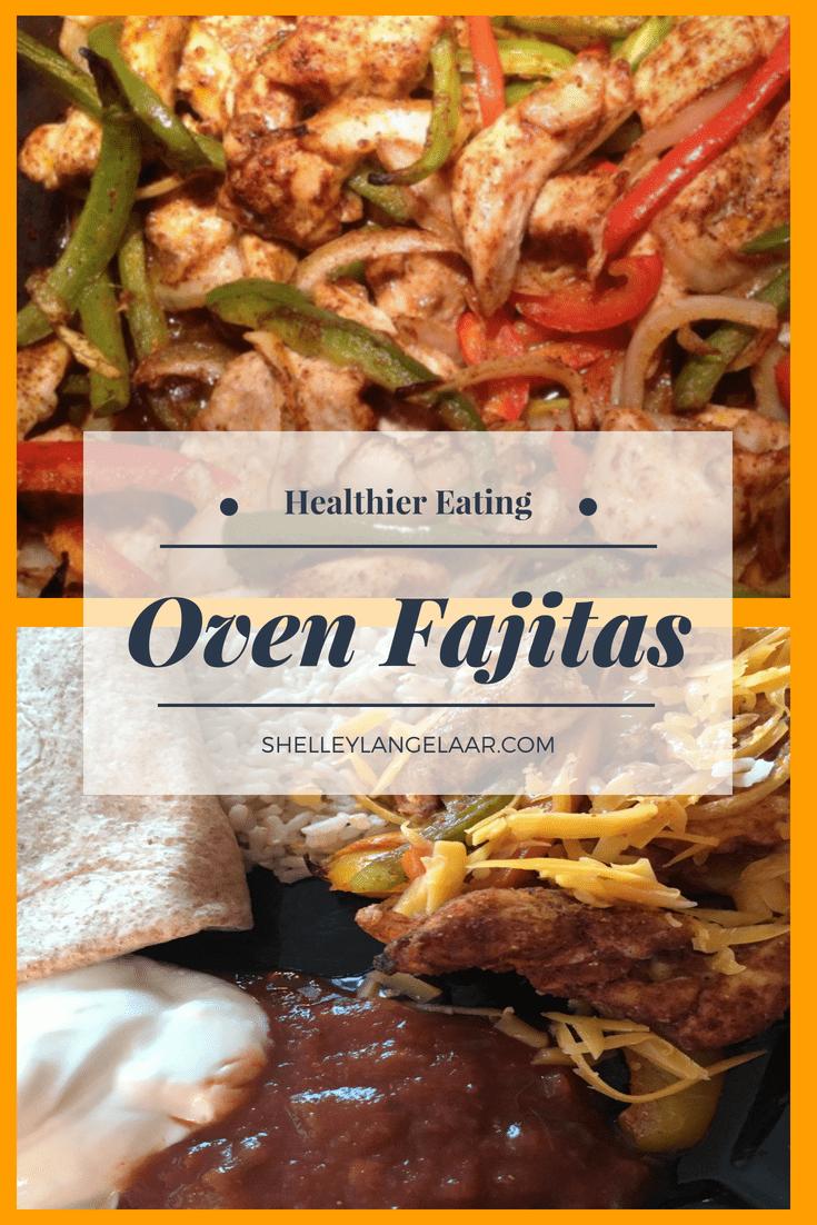 Oven Fajitas healthier eating