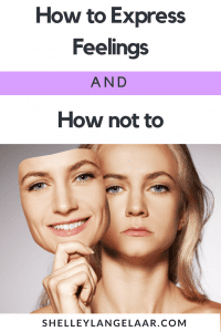 How to express feelings and how not to