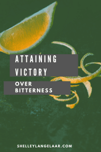 Attaining Victory Over Bitterness