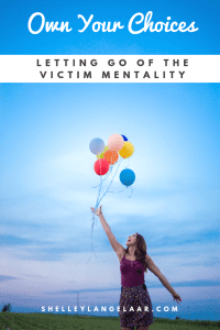 Stop Blaming Others letting go of the victim mentality