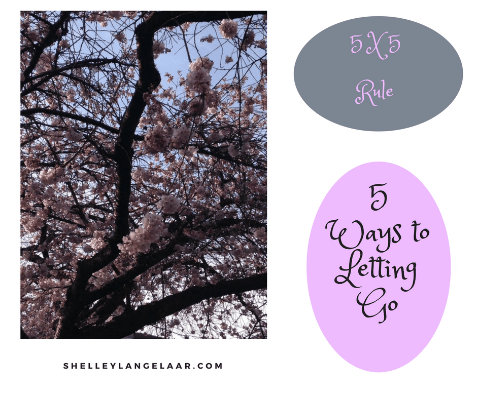 5 X 5 Rule – 5 Ways of Letting Go