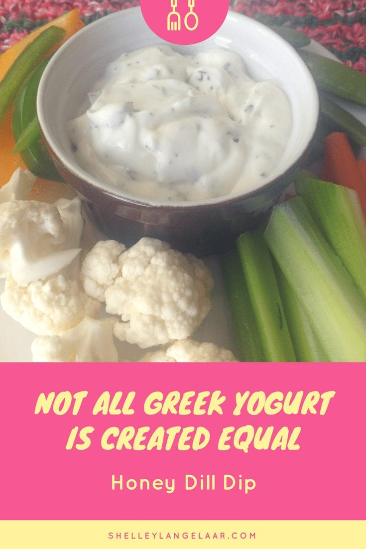 Not all Greek Yogurts are Created Equal — Honey Dill Dip