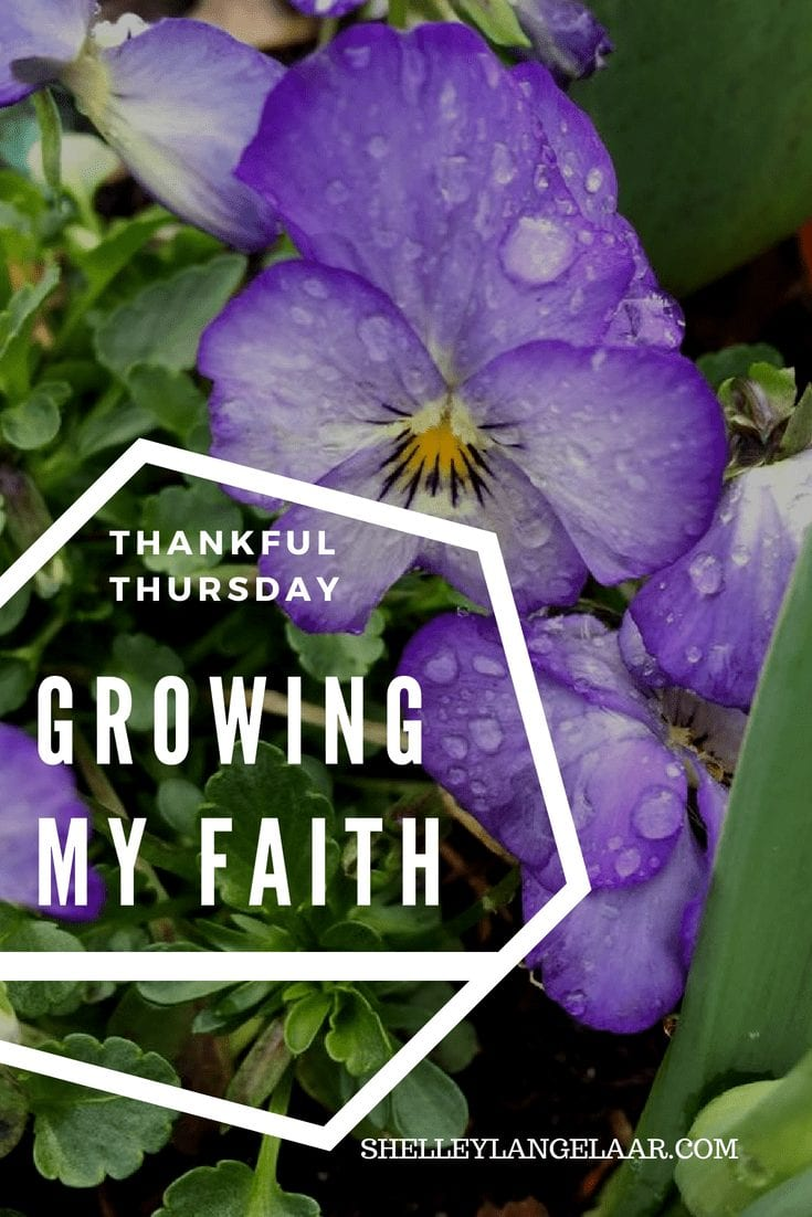 Thankful Thursday ~ Growing my Faith