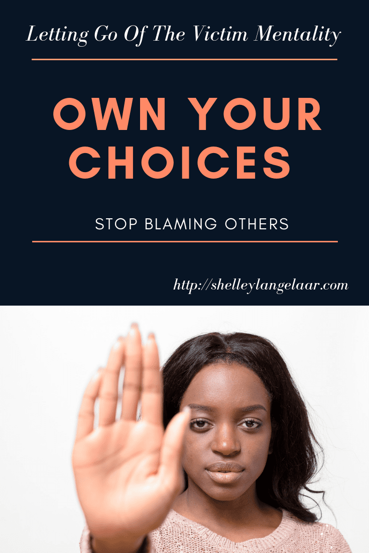 Stop Blaming others let go of the victim mentality