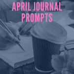 April journal prompts plan