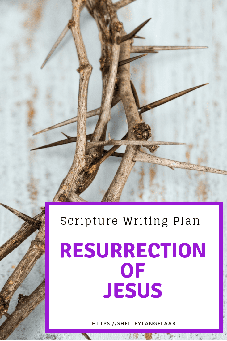 Scripture Writing Monthly Plan – Resurrection Of Jesus