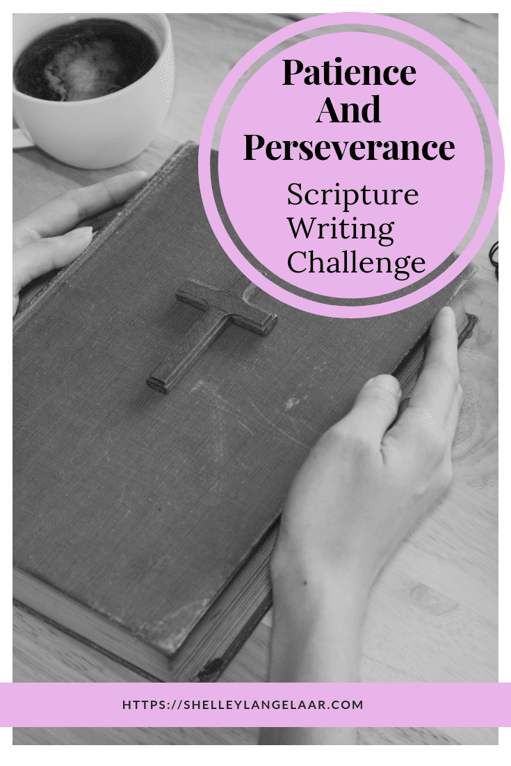 Scripture Writing Plan – Patience & Perseverance