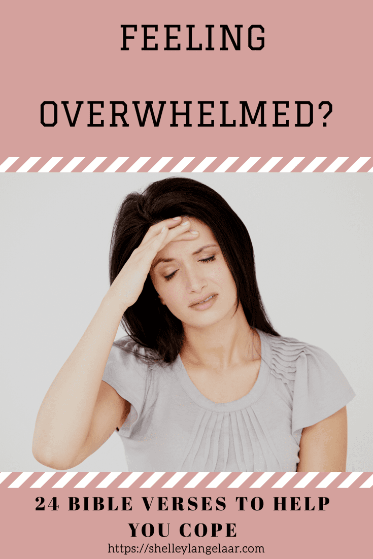 24 Bible Verses For When You Are Overwhelmed