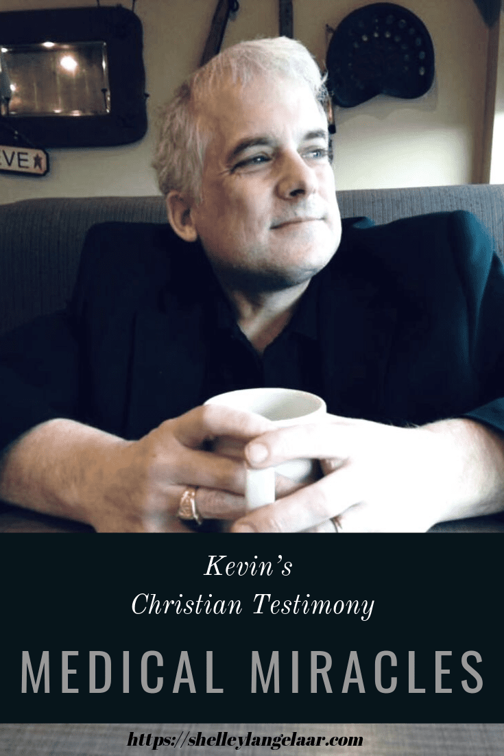 Christian Testimony ~ Kevin ~ Medical Miracles