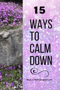 15 things to do to help you calm down