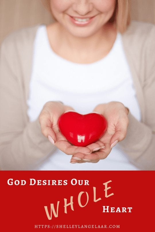 God Desires our Whole Heart