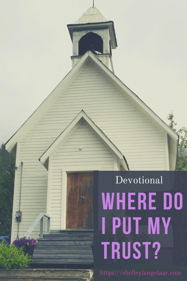 Where Do I Put My Trust? ~ Self? or God?