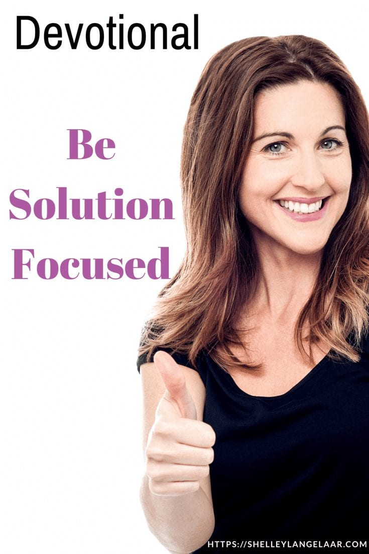 Be Solution Focused – Devotional
