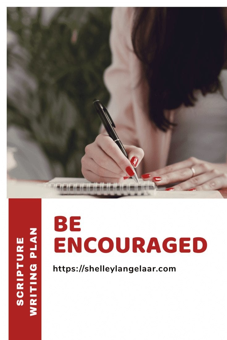 Scripture Writing Plan – Be Encouraged
