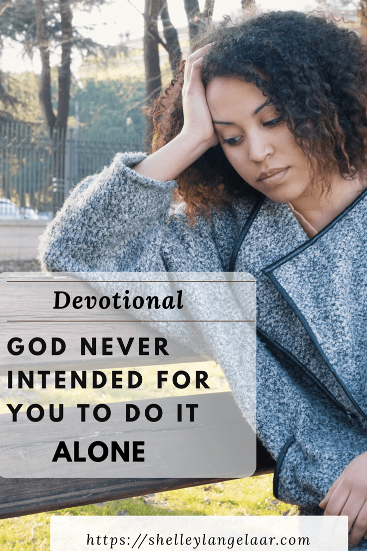 God Never Intended For You To Do It Alone