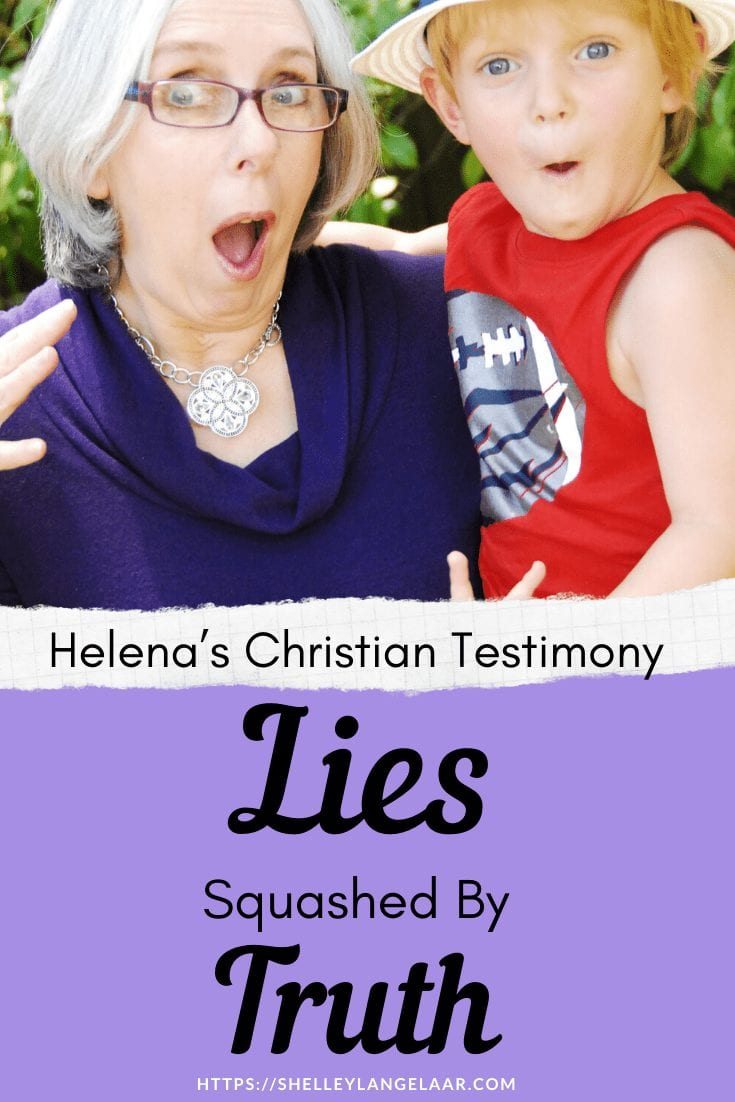 Christian Testimony ~ Helena ~ Lies Squashed By Truth