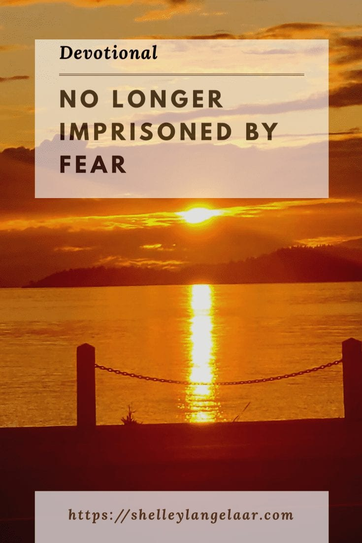 No Longer Imprisoned By Fear – Devotional