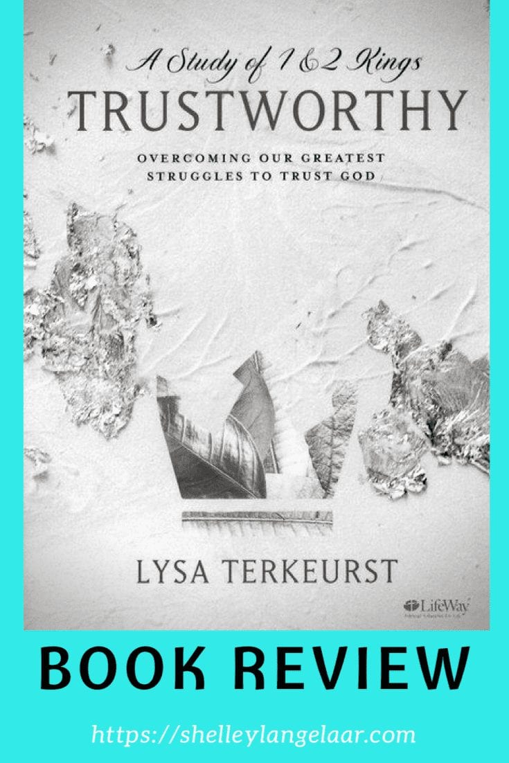 Book Review – Trustworthy (1 &2 Kings) by Lysa Terkeurst