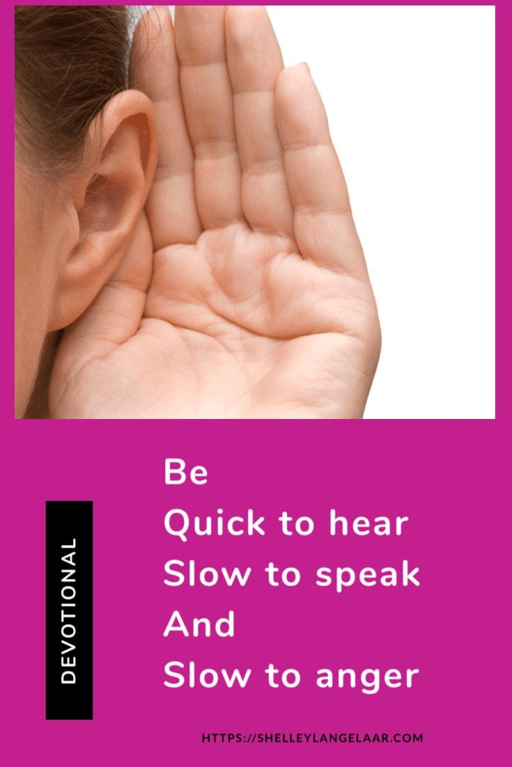Be Quick to Hear, Slow to Speak and Slow to Anger – Devotional
