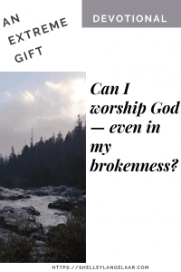 Devotional on worshipping God in brokenness